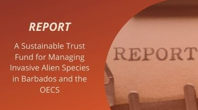 /wp-content/uploads/2021/04/A-Sustainable-Trust-Fund-for-Managing-Invasive-Alien-Species-in-Barbados-and-the-OECS-Report.jpg